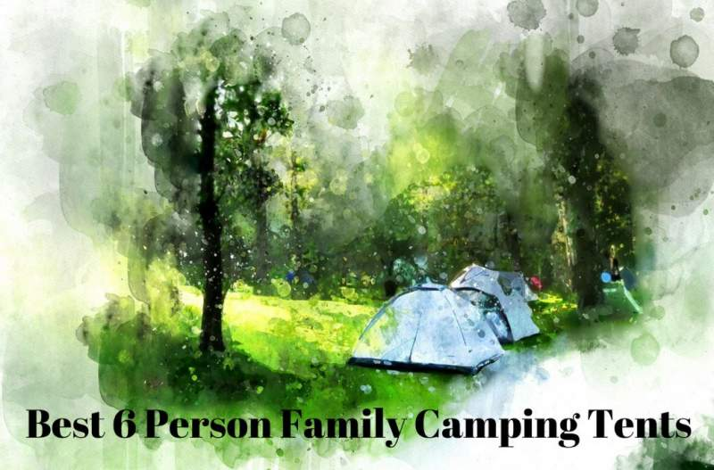 The Best 6 Person Family Camping Tent