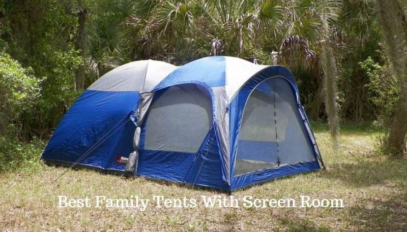 Best Family Tents With Screen Room.