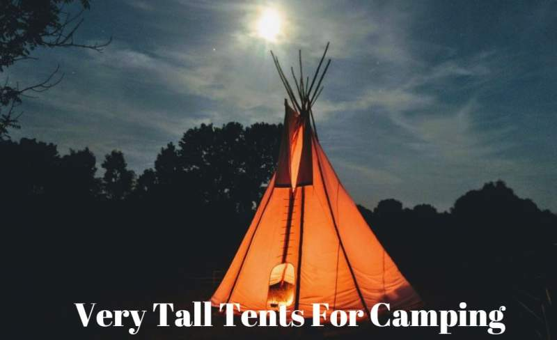 Very Tall Tents For Camping