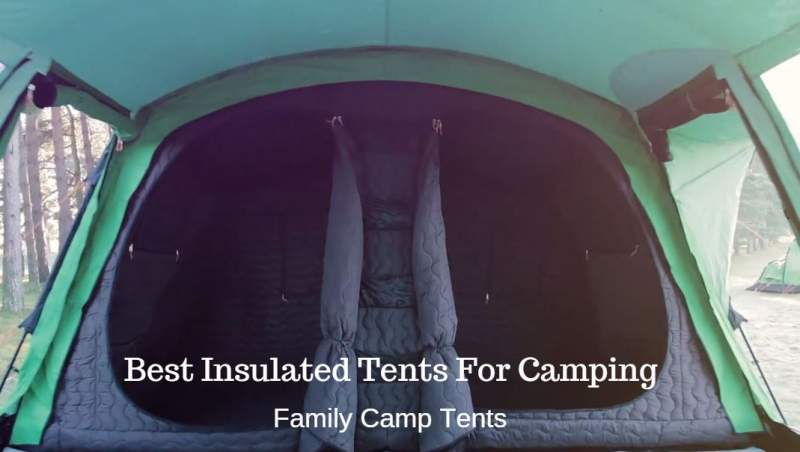 Best Insulated Tents For Camping.