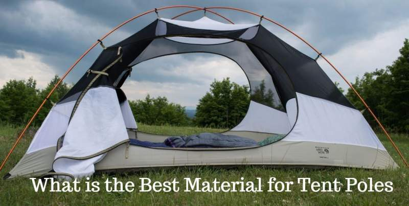 What is the Best Material for Tent Poles