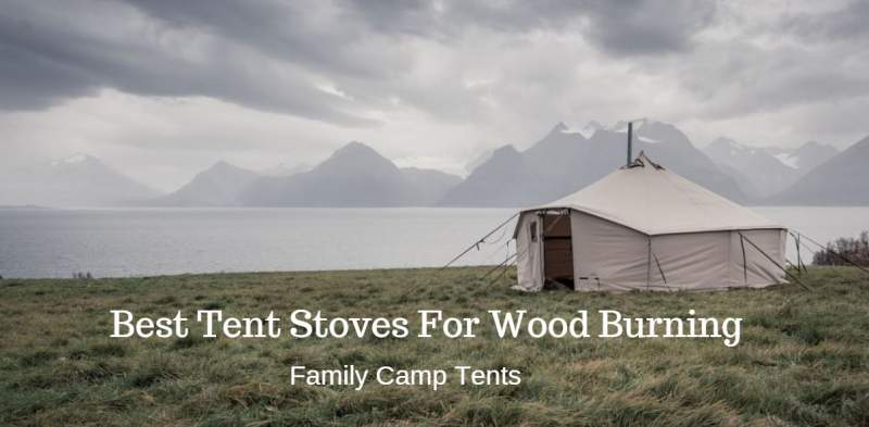 Best Tent Stoves For Wood Burning.