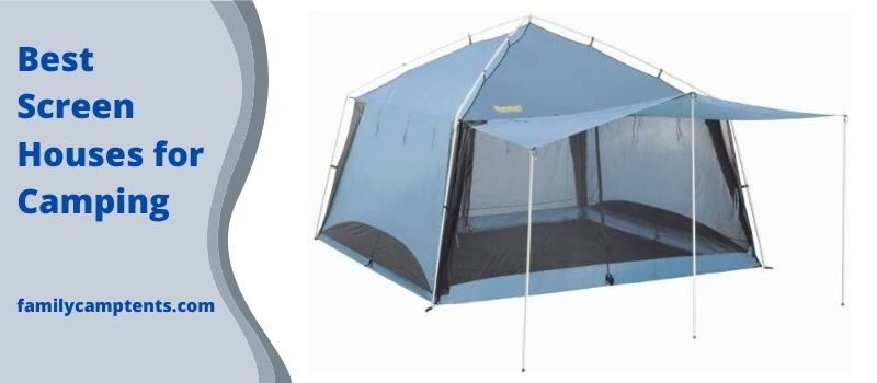 Best Screen Houses for Camping.