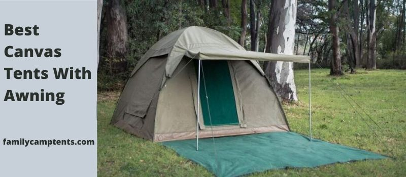 Best Canvas Tents With Awning