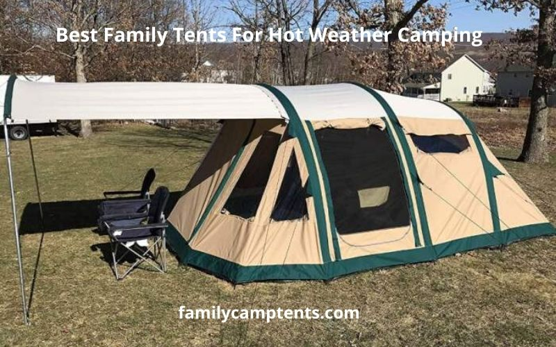 Best Family Tents For Hot Weather Camping