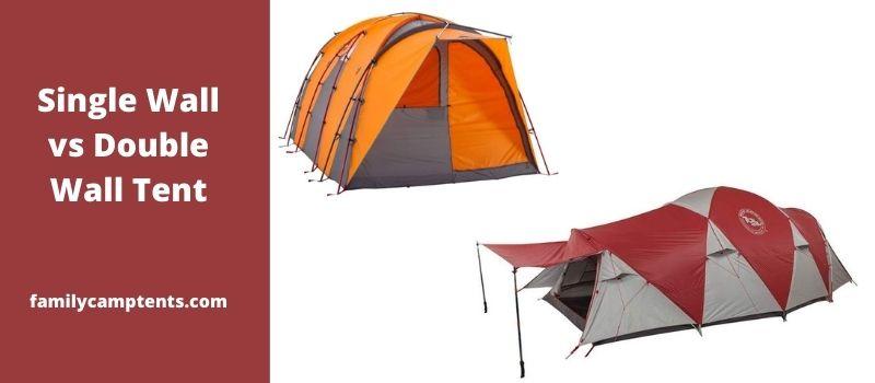 Single Wall vs Double Wall Tent