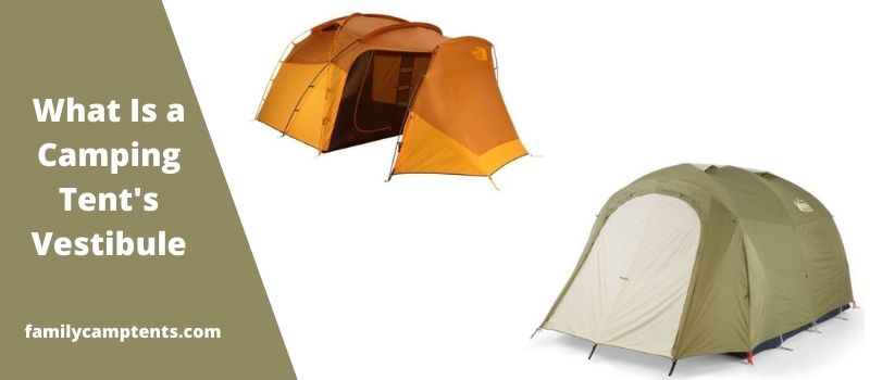 What Is a Camping Tent's Vestibule.