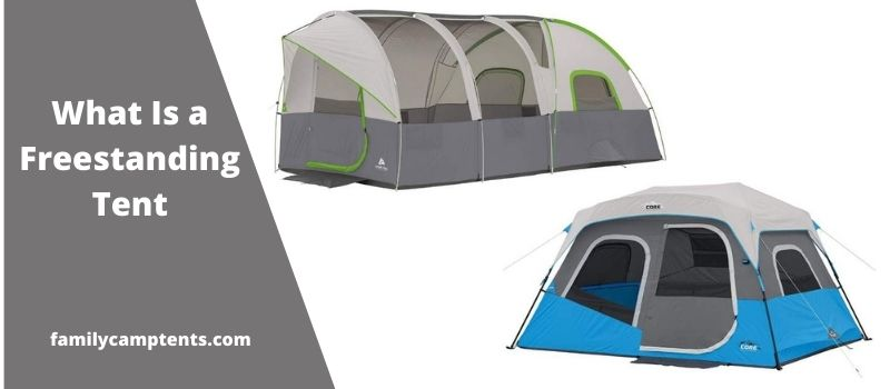 What Is a Freestanding Tent.