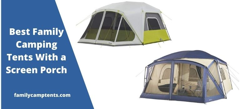 Best Family Camping Tents With a Screen Porch