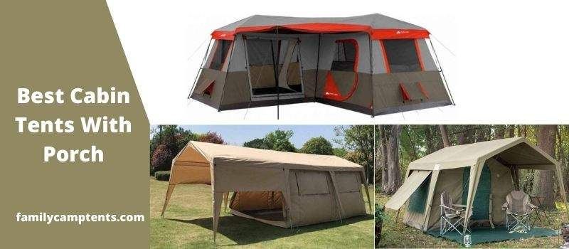 Best Cabin Tents With Porch