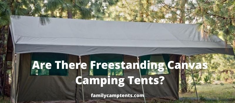 Are There Freestanding Canvas Camping Tents?