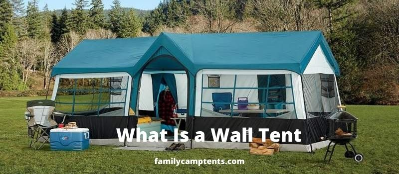 What Is a Wall Tent